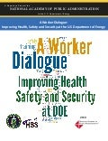 A Worker Dialogue: Improving Health, Safety and Security at the U.S. Department of Energy
