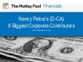 Nancy Pelosi's 8 Biggest Corporate Contributors