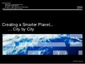 Creating a Smarter Planet, City by ...