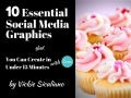 10 Essential Social Media Graphics (That You Can Create in Under 15 Minutes with Canva!)