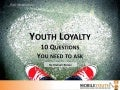 (Graham Brown mobileYouth) Youth Loyalty 10 Questions to Ask