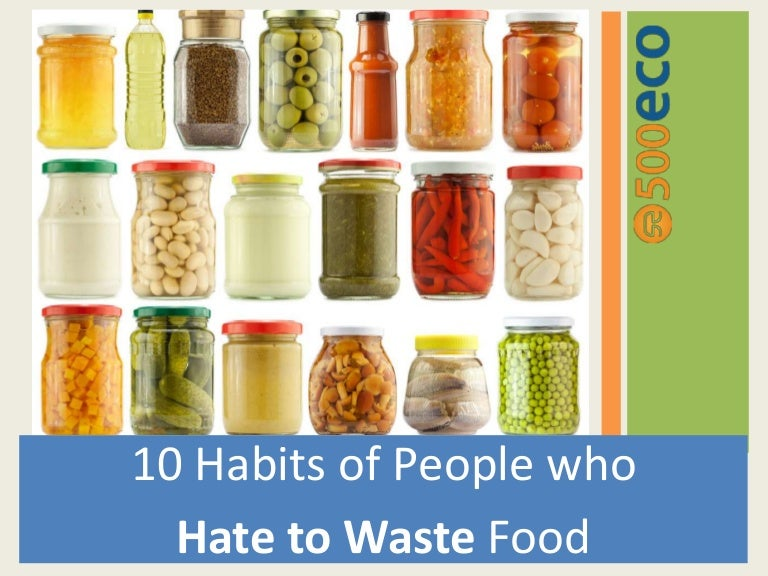 10 habits of people who hate-to-waste-food