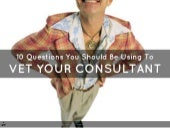 10 Questions to Vet your next Consultant