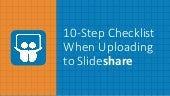 10-Step Checklist When Uploading to Slideshare
