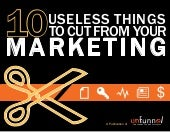 10 Useless Marketing Tactics to Cut from your Digital Media Plan