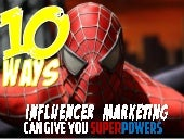 10 Ways Influencer Marketing Can Gi...