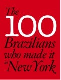 The 100 Brazilians who made it in New York