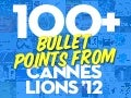 100+ Bullet Points from Cannes Lions 2012 - @jessedee