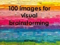 100 images for visual brainstorming