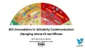 101 Innovations in scholarly communication - changing research workflows