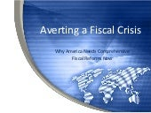 Averting A Fiscal Crisis: Why Ameri...