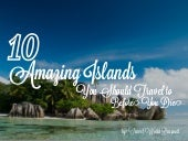 10 Most Amazing Islands You Should ...
