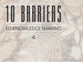 10 Barriers to Knowledge-Sharing