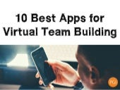 10 Best Apps for Virtual Team Building