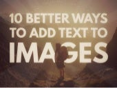 10 Better Ways to Add Text to #Images