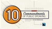 10 Commandments of Public Speaking