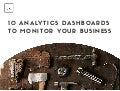 10 Analytics Dashboards To Monitor Your Business