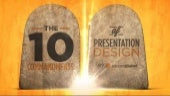 The 10 Commandments of Presentation Design