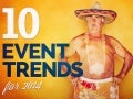 10 Event Trends for 2014