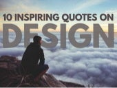 10 Inspiring Quotes on Design