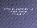 Complicaciones Y Accidentes De La Extraccion Dentaria