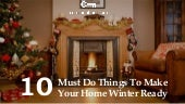 10 Must Do Things To Make Your Home Winter Ready!