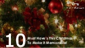 10 Must Haves This Christmas To Make It memorable!