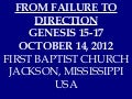 10 October 14, 2012 Genesis 15, 16, 17 From Failure To Direction