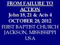 10 October 28, 2012 John 18, 21 & Acts 4 From Failure To Action