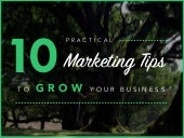 10 Practical Marketing Tips to Grow Your Business
