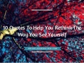 10 Quotes To Help You Rethink The Way You See Yourself