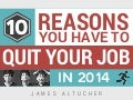 10 Reasons You Have To Quit Your Job In 2014