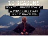 10 Reasons to Stay At a Stranger's Home While Traveling