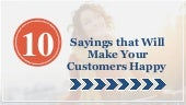 10 Sayings that Will Make Your Customers Happy