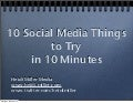 10 Social Media Things to Try in 10 Minutes