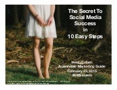The Secret To Social Media Success in 10 Easy Steps