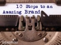 10 Steps to an Amazing Brand by David Brier