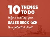 10 Things To Do Before Emailing Your Sales Deck To A Potential Client