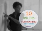 10 Tips for Teachers and Trainers