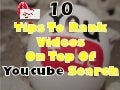 10 Tips To Rank Videos On Top Of Youtube Search Results
