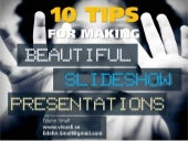 10 Tips for Making Beautiful Slideshow Presentations
