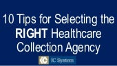 10 Tips for Selecting the Right Healthcare Collection Agency