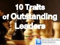 10 Traits of Outstanding Leaders