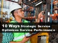 10 ways strategic service optimizes service performance