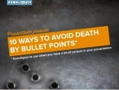 Avoiding Death by Bullet Points