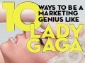 10 Ways to be a Marketing Genius Like Lady Gaga