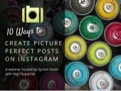 10 Ways to Create Picture Perfect Posts on Instagram