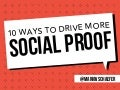 10 Ways to Drive More Social Proof