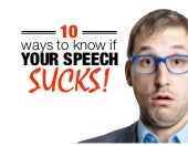 10 Ways to Know if Your Speech Sucks