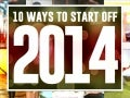 10 Ways to Start Off 2014